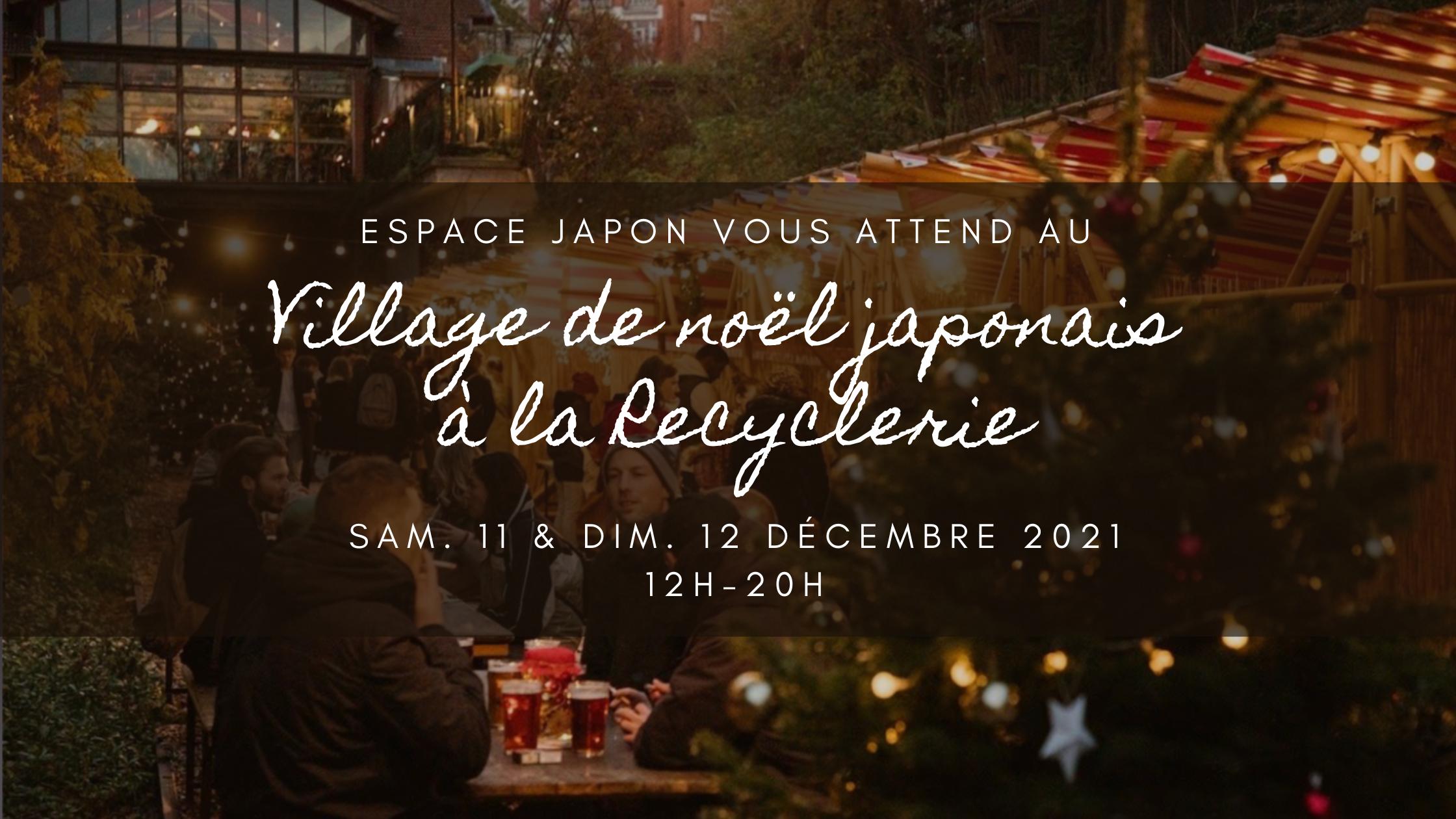 Le Village de Noël japonais à la REcyclerie